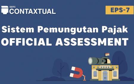 Apa Itu Sistem Pemungutan Pajak Official Assessment? SimakVideo Ini