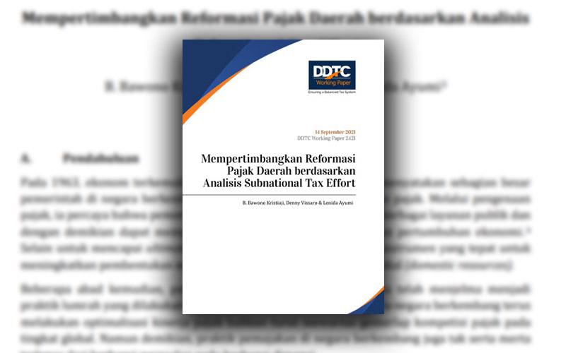 Mau Tahu Kinerja Pajak Daerah di Indonesia? Baca Kajian DDTC ini