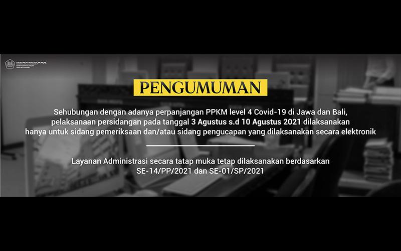 PPKM Level 4 Diperpanjang, Pengadilan Pajak Tunda Sidang Tatap Muka
