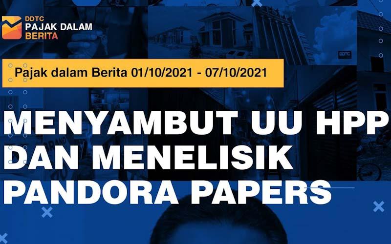 Menyambut UU HPP dan Menyelisik Pandora Papers, Ini Video Rangkumannya