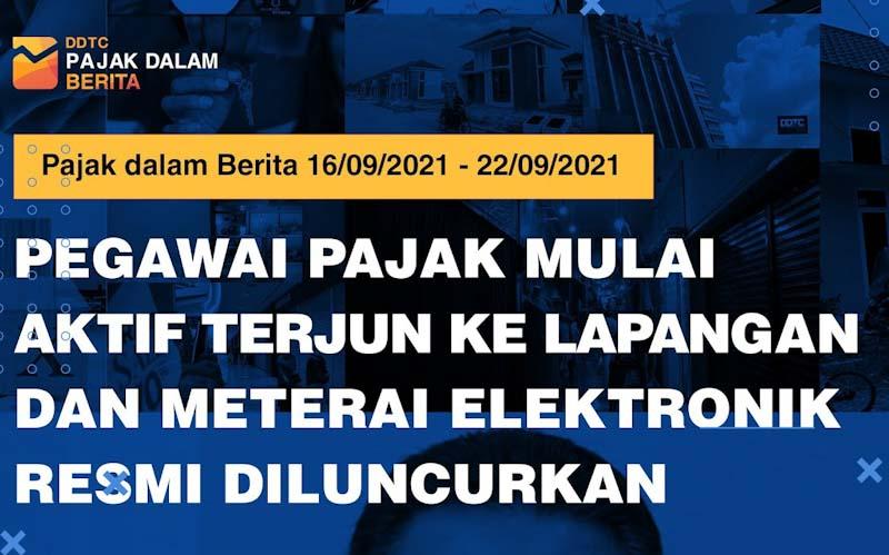 DJP Turun Lapangan dan Meterai Elektronik Diluncurkan, Simak Videonya
