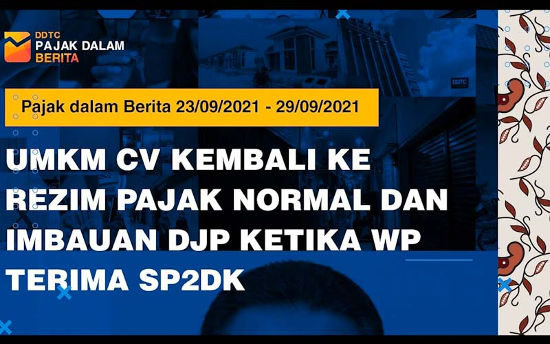 Rezim Pajak Normal UMKM CV & Ketika WP Dapat SP2DK, Simak Videonya!